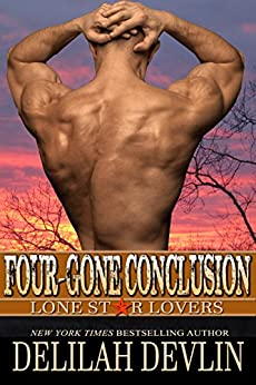 Four-Gone Conclusion (Lone Star Lovers Book 5) by [Delilah Devlin]