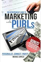 The Entrepreneur's Guide to Marketing with PURLs Paperback