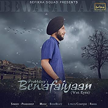 Bewafaiyaan (Wet Eyes)