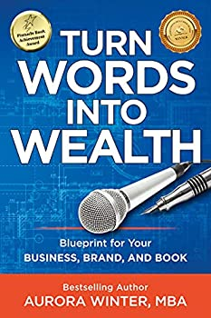 Turn Words Into Wealth: Blueprint for Your Business Kindle eBook