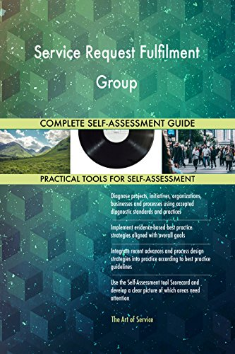 Service Request Fulfilment Group All-Inclusive Self-Assessment - More than 700 Success Criteria, Instant Visual Insights, Comprehensive Spreadsheet Dashboard, Auto-Prioritized for Quick Results