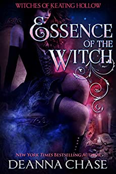 Essence of the Witch (Witches of Keating Hollow Book 8) by [Deanna Chase]