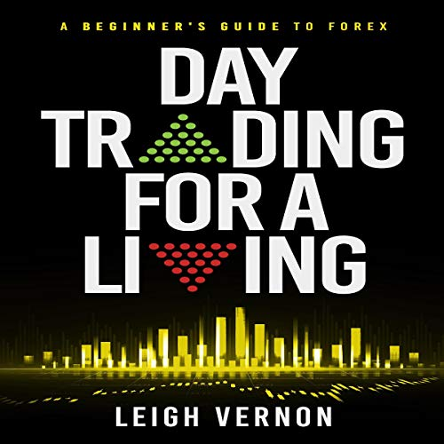 Day Trading for a Living: A Beginner's Guide to Forex cover art
