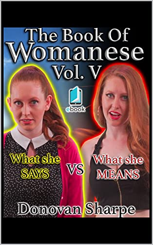 The Book Of Womanese, Volume Five: What She Says Vs. What She Means (Womanese 101 5) (English Edition)