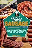 Make Sausage Yourself: The big book on sausage production Sausage, smoking and curing with natural ingredients. The most delicious recipes for ham, bacon, salami, sausages (English Edition)