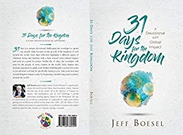 31 Days for the Kingdom: A Devotional with Global Impact by [Jeff Boesel]