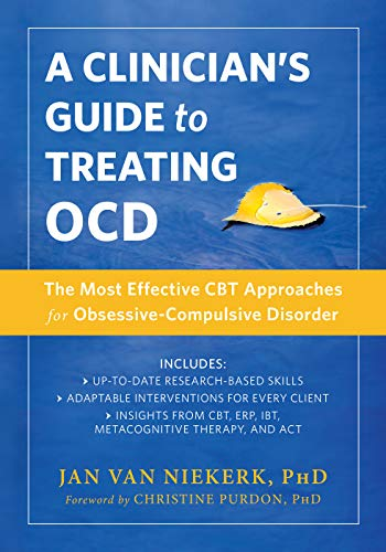 A Clinician's Guide to Treating OCD: The Most Effective CBT Approaches for...