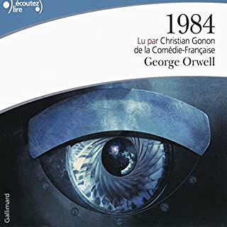 1984                   Written by:                                                                                                                                 Georges Orwell                               Narrated by:                                                                                                                                 Christian Gonon                      Length: 11 hrs and 45 mins     13 ratings     Overall 4.6