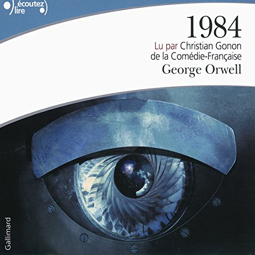 1984                   By:                                                                                                                                 Georges Orwell                               Narrated by:                                                                                                                                 Christian Gonon                      Length: 11 hrs and 45 mins     45 ratings     Overall 4.3
