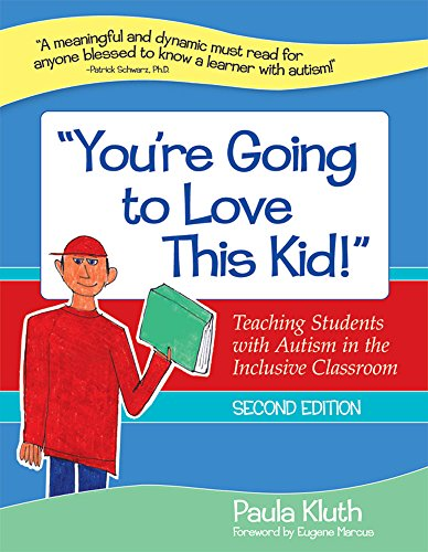 """You're Going to Love This Kid!"": Teaching Students with Autism in the Inclusive Classroom, Second E"
