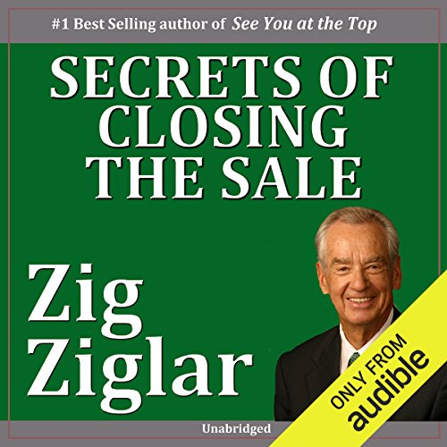 Secrets of Closing the Sale Audiobook By Zig Ziglar cover art