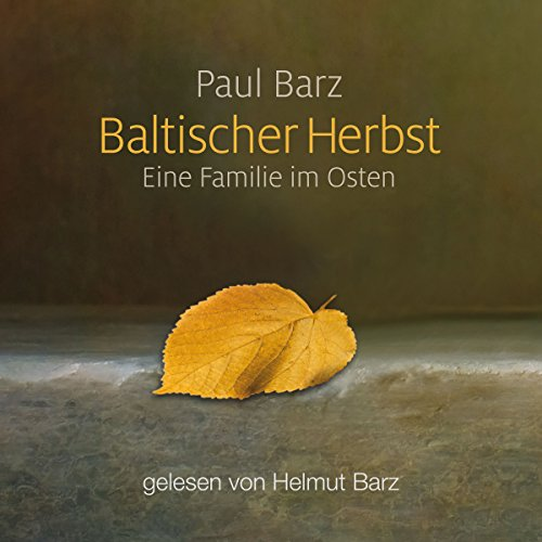 Baltischer Herbst: Eine Familie im Osten [Baltic Autumn: A Family in the East] Titelbild