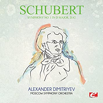 Schubert: Symphony No. 1 in D Major, D.82 (Digitally Remastered)