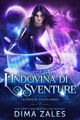 L'Indovina di Sventure (La serie di Sasha Urban Vol. 2)