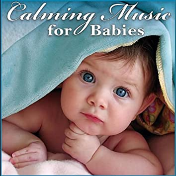 Calming Music for Babies: Gentle Songs to Relax and Calm Down Your Baby or Toddler