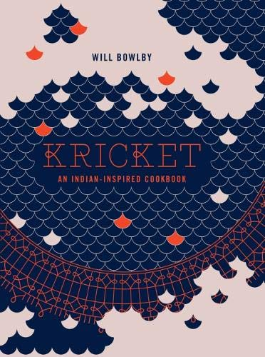 Bowlby, W: Kricket: An Indian-Inspired Cookbook