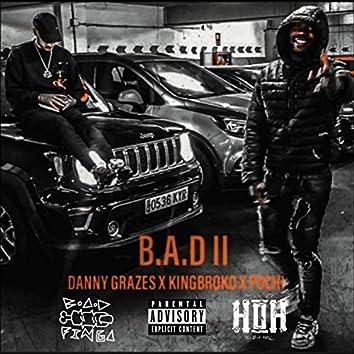 B.A.D. II (feat. Kingbroko & Pochi)