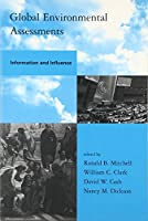 Global Environmental Assessments: Information and Influence (Global Environmental Accord: Strategies for Sustainability and Institutional Innovation)