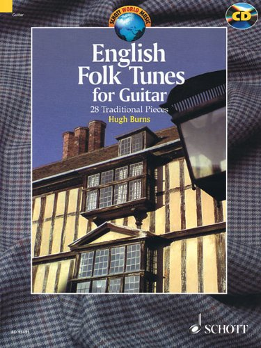 English Folk Tunes for Guitar: 28 Traditional Pieces. Gitarre. Ausgabe mit CD. (Schott World Music)