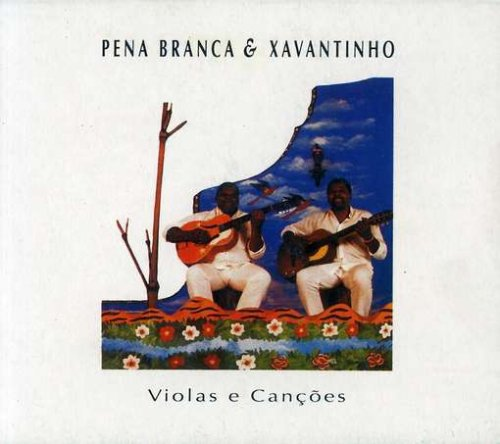 Pena Branca & Xavantinho - Violas E Cancoes