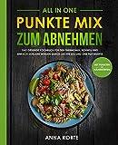 All In One: Punkte Mix zum Abnehmen - Das gesunde Kochbuch für den Thermomix. Schnell und einfach schlank werden durch leichte aio und one pot Rezepte (mit Punkten und Nährwerten)