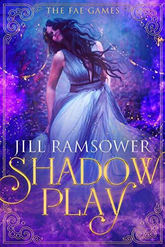 Shadow Play: An Urban Fantasy Romance (The Fae Games Book 1)