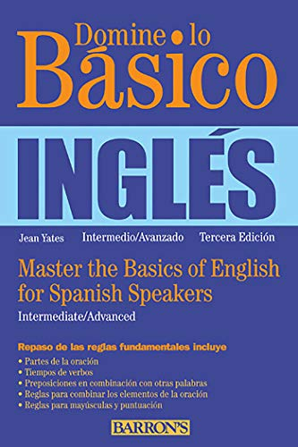 Compare Textbook Prices for Domine lo Basico: Ingles: Master the Basics of English for Spanish Speakers Spanish Edition Barron's Foreign Language Guides Third Edition ISBN 9780764147647 by Yates Ph.D., Jean