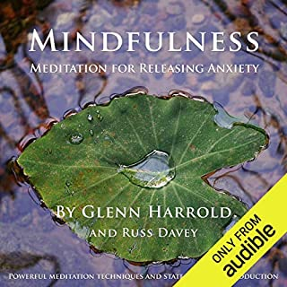 Mindfulness Meditation for Releasing Anxiety     A mindfulness meditation to help you release anxiety and worry.              By:                                                                                                                                 Glenn Harrold FBSCH Dip C.H.,                                                                                        Russ Davey                               Narrated by:                                                                                                                                 Glenn Harrold FBSCH Dip C.H.                      Length: 49 mins     22 ratings     Overall 4.9
