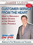 Customer Service From the Heart - How to Genuinely Serve Others at the Highest Level Possible - Seminars On Demand Customer Service Business Training Video - Speaker James Lloyd - Includes Streaming Video + DVD + Streaming Audio + MP3 Audio