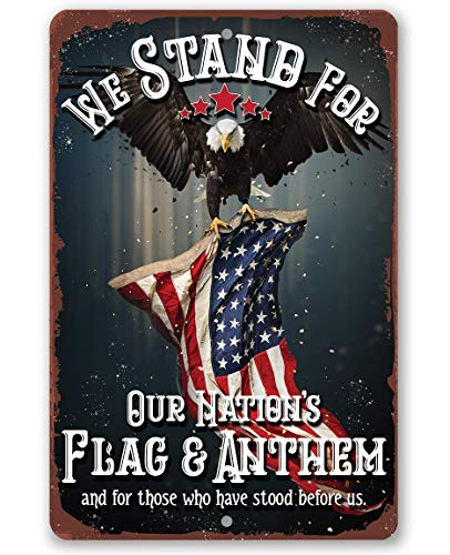 Metal Sign-We Stand For Our Nation's Flag - Metal Sign-Use Indoor/Outdoor - Great US Marine Corps Gifts & Decor for Military, Veterans, & Home Under $20 (8' x 12')