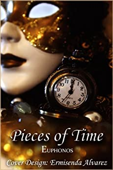 Pieces of Time by [Euphonos, Ermisenda]