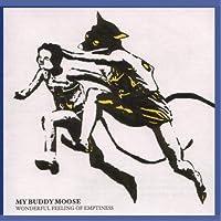 MY BUDDY MOOSE - Wonderful Feeling Of Emptiness (1 CD)