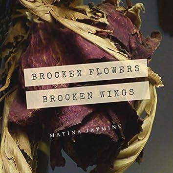 Brocken flowers,brocken wings!