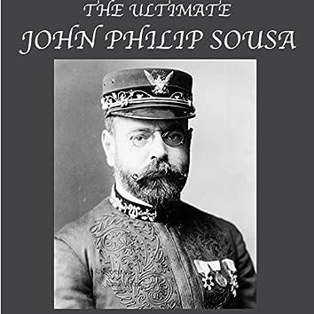 The Ultimate John Philip Sousa