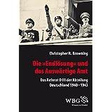 """Die """"Endlösung"""" und das Auswärtige Amt: Das Referat D III der Abteilung Deutschland 1940-1943 (Veröffentlichungen der Forschungsstelle Ludwigsburg (FSL)) (German Edition)"""