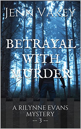 Betrayal with Murder (A Rilynne Evans Mystery Book 3)
