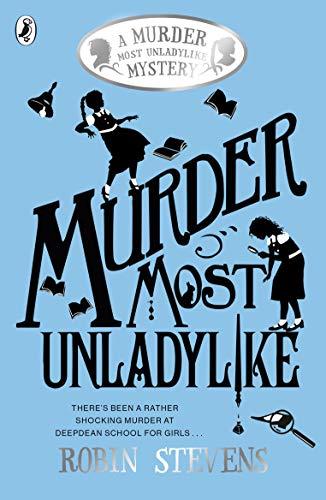 Murder Most Unladylike - book 1: A Murder Most Unladylike Mystery