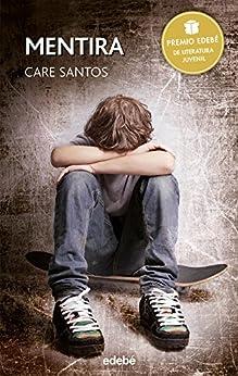 Mentira - Premio Edebé Juvenil 2015 (Periscopio nº 71) de [Care Santos Torres]