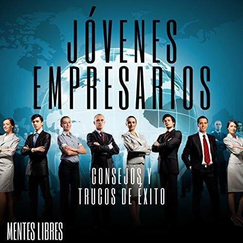 Jovenes Empresarios: Consejos y Trucos de Exito [Young Entrepreneurs: Tips and Tricks for Success] cover art