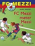 FC Mezzi 4 - FC Mezzi møter Messi (Norwegian Bokmal Edition)