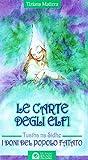Le carte degli elfi. I doni del popolo fatato...