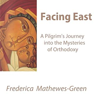 Facing East     A Pilgrim's Journey into the Mysteries of Orthodoxy              By:                                                                                                                                 Frederica Mathewes-Green                               Narrated by:                                                                                                                                 Frederica Mathewes-Green                      Length: 9 hrs and 33 mins     39 ratings     Overall 4.7