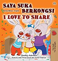 I Love to Share (Malay English Bilingual Children's Book) (Malay English Bilingual Collection)