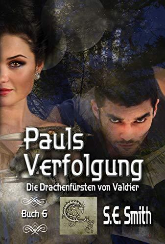Pauls Verfolgung (Die Drachenfürsten von Valdier 6)