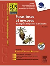 Parasitoses et mycoses: des régions tempérées et tropicales (les référentiels des collèges) (French Edition)