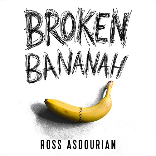 Broken Bananah: Life, Love, and Sex...Without a Penis audiobook cover art