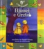 Hänsel e Gretel. Ediz. illustrata. Con CD Audio