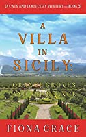 A Villa in Sicily: Orange Groves and Vengeance (A Cats and Dogs Cozy Mystery-Book 5)