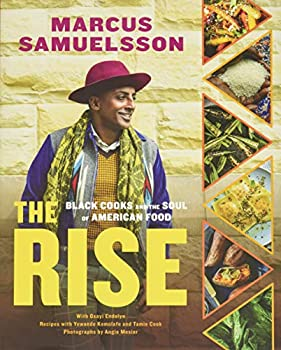 The Rise  Black Cooks and the Soul of American Food  A Cookbook