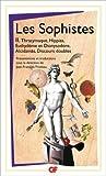 Les Sophistes - Tome 2, De Thrasymaque aux Discours doubles - Fragments et témoignages